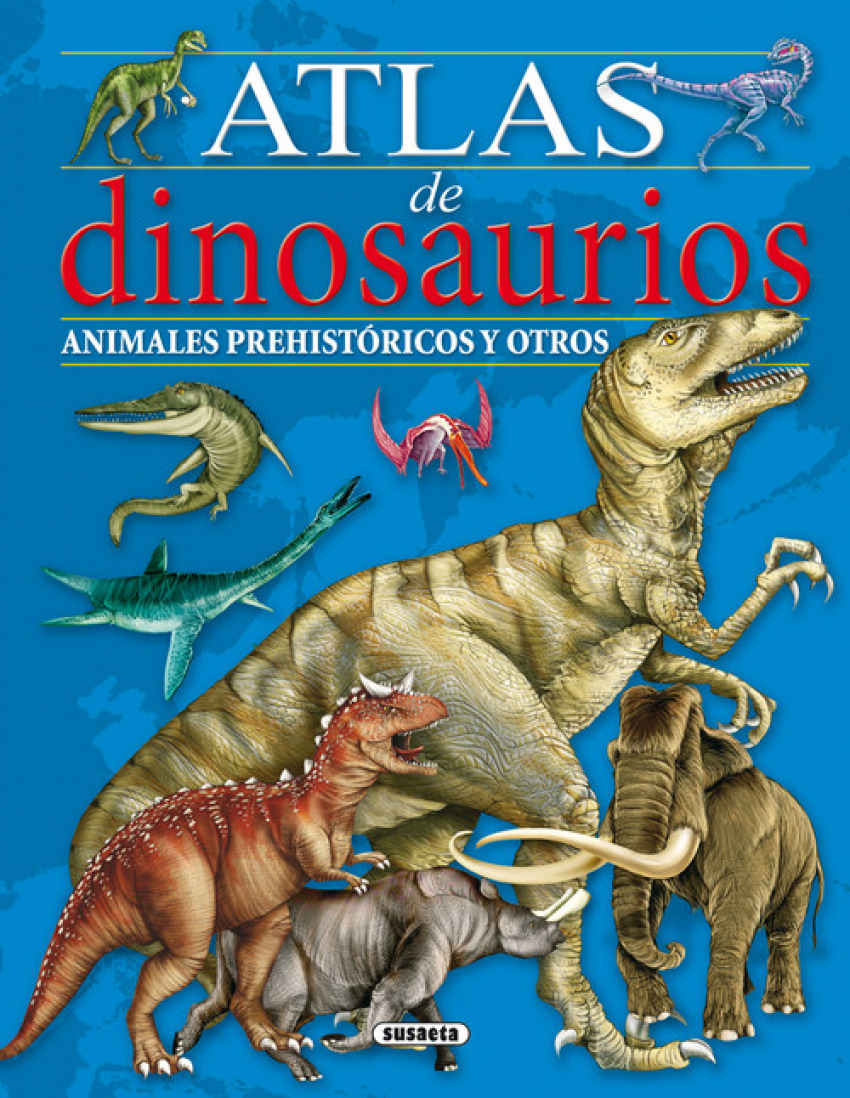 Atlas de dinosaurios, animales prehistoricos y otros 9788467751321