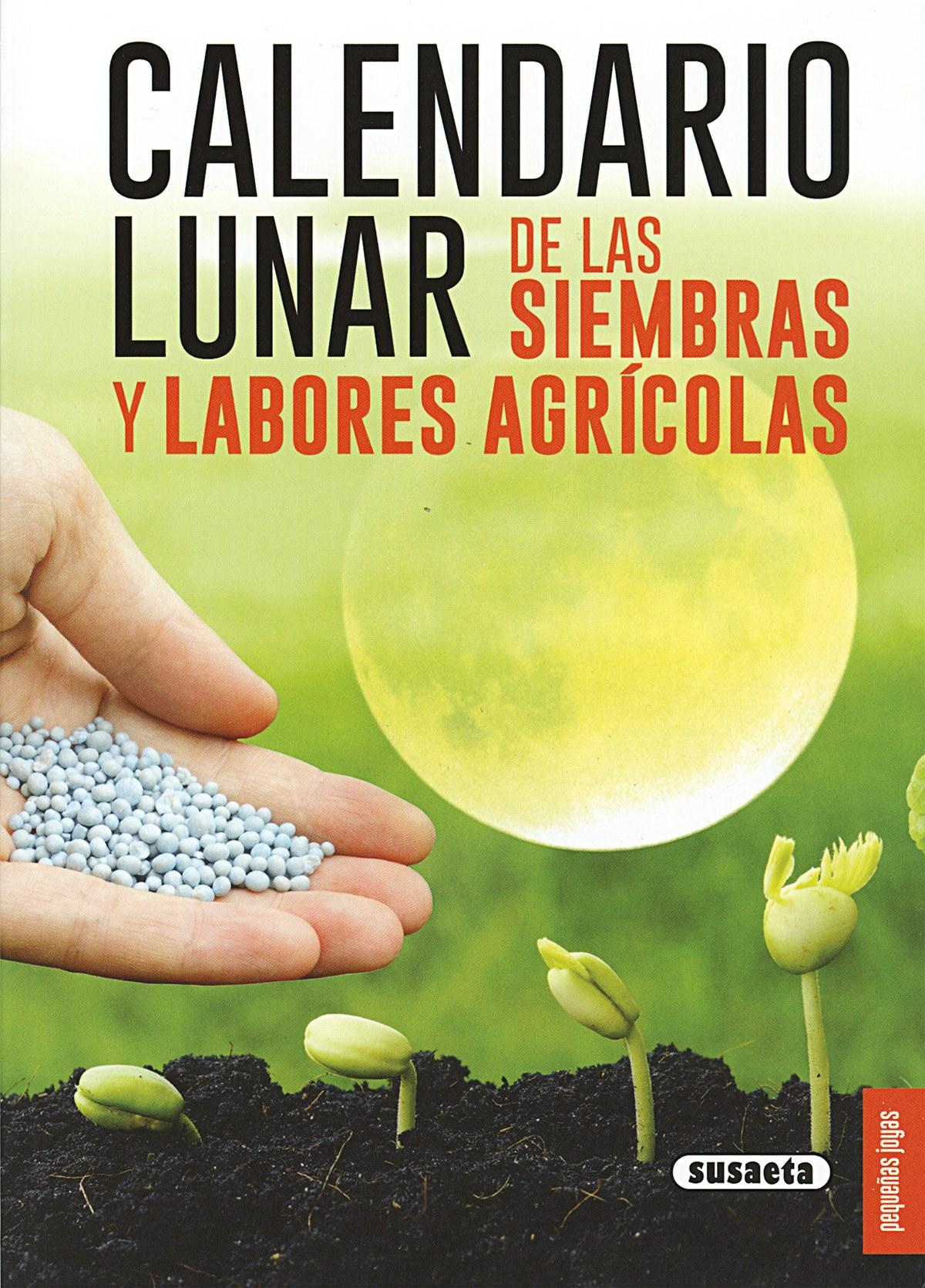 Calendario lunar siembras y labores agricolas 9788467751413