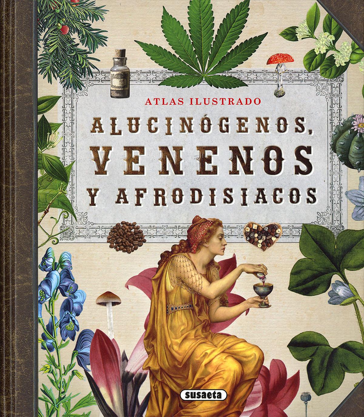 ALUCINÓGENOS, VENENOS Y AFRODISÍACOS 9788467764574