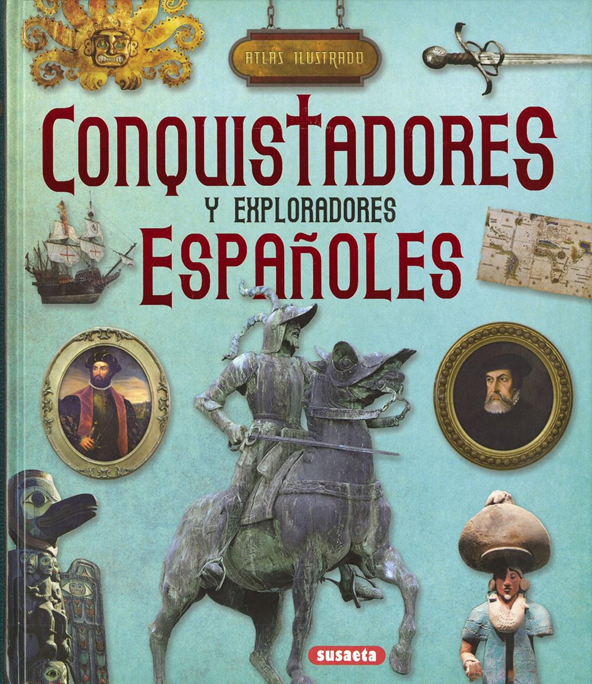 CONQUISTADORES Y EXPLORADORES ESPAñOLES 9788467768510