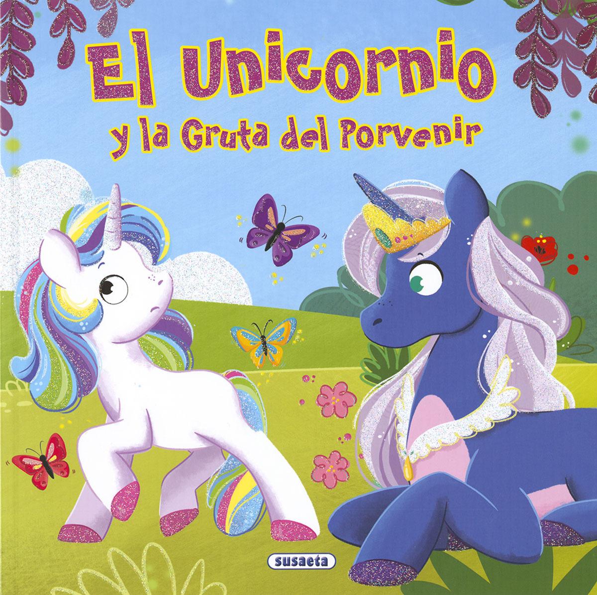 EL UNICORNIO Y LA GRUTA DEL PORVENIR 9788467769890