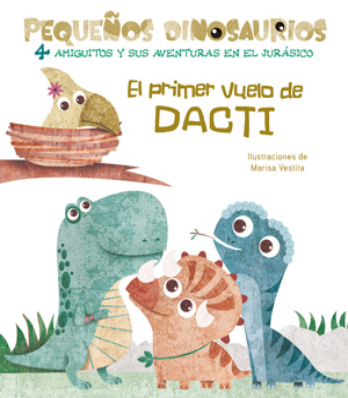 EL PRIMER VUELO DE DACTI PEQUEñOS DINOSAURIOS + 2 AñOS 9788468254494