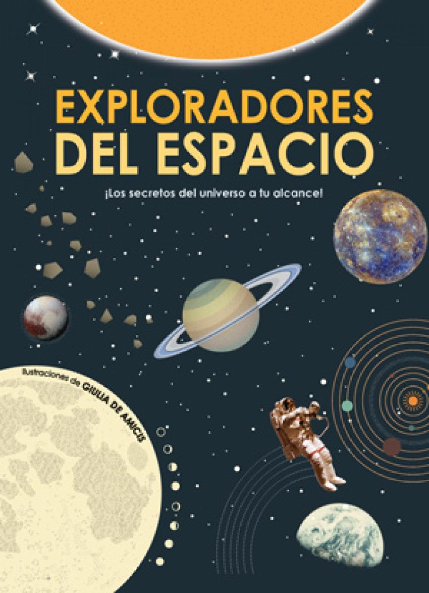 EXPLORADORES EN EL ESPACIO LOS SECRETOS DEL UNIVERSO A TU ALCANCE 9788468256153