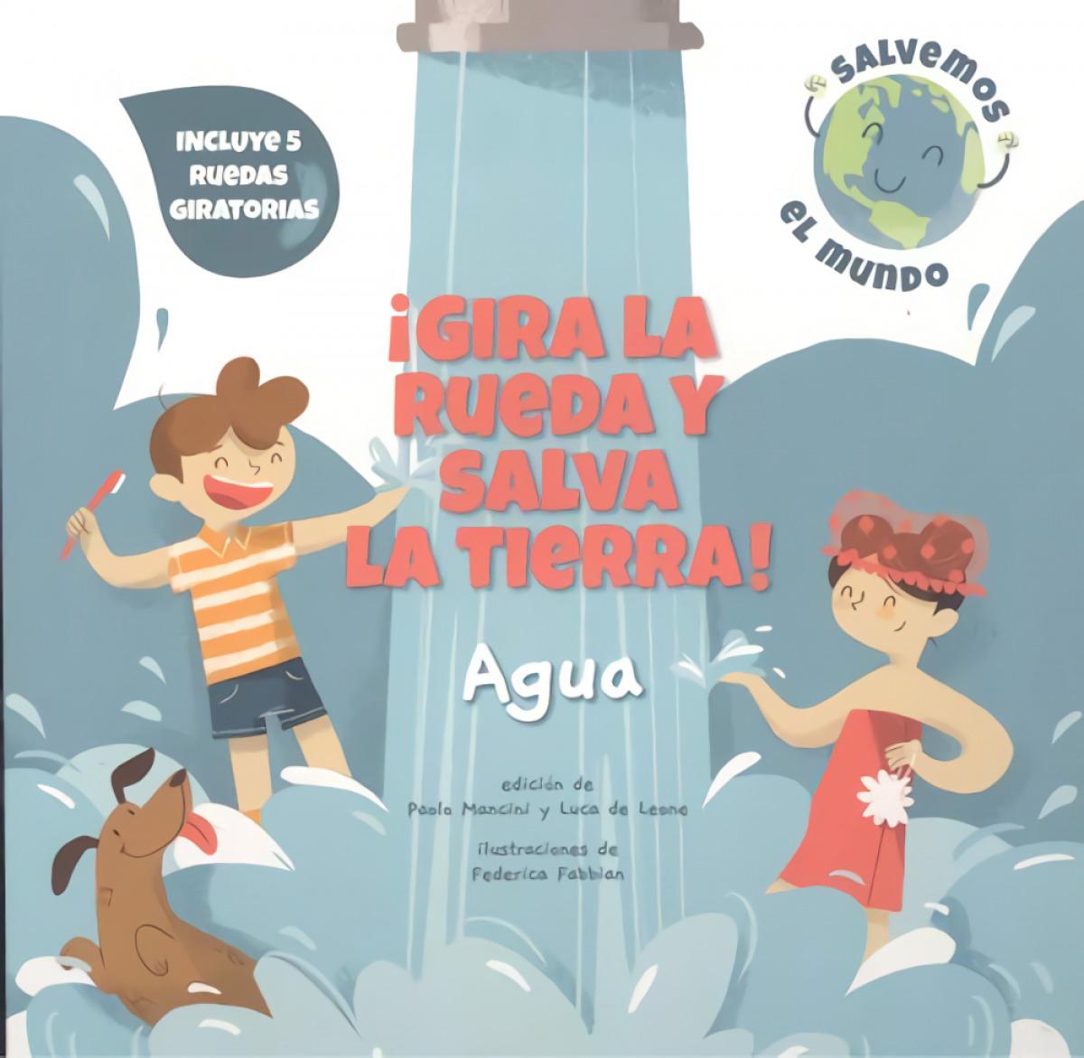 GIRA LA RUEDA Y SALVA LA TIERRA AGUA! (VVKIDS 9788468272160