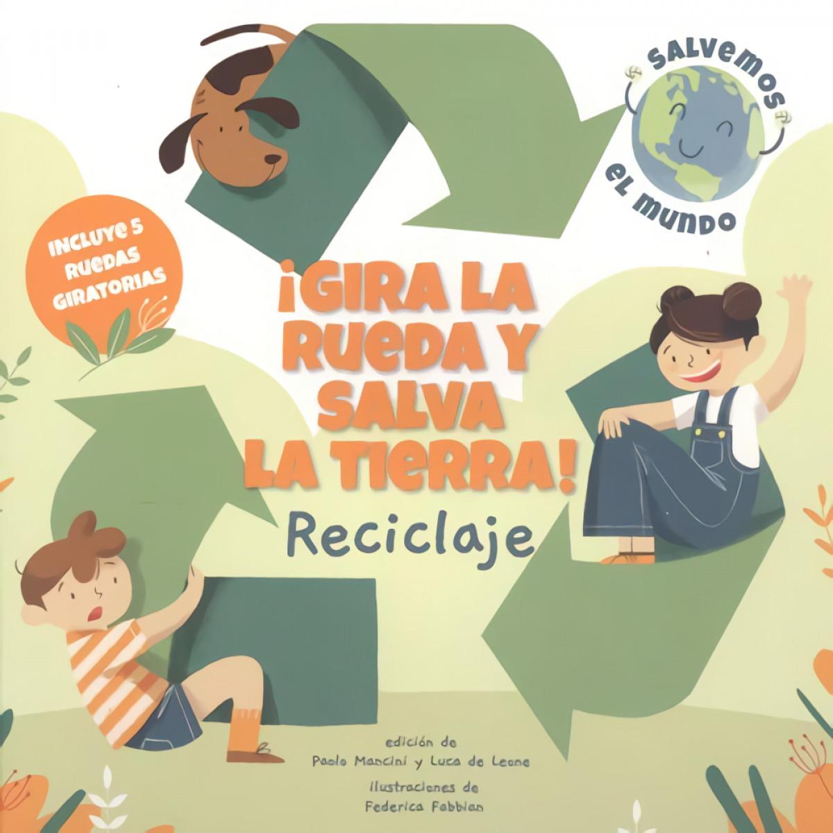 GIRA LA RUEDA Y SALVA LA TIERRA RECICLAJE! (VVKIDS 9788468272184