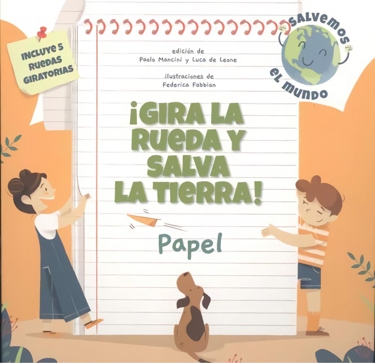 GIRA LA RUEDA Y SALVA LA TIERRA PAPEL! (VVKIDS 9788468272207