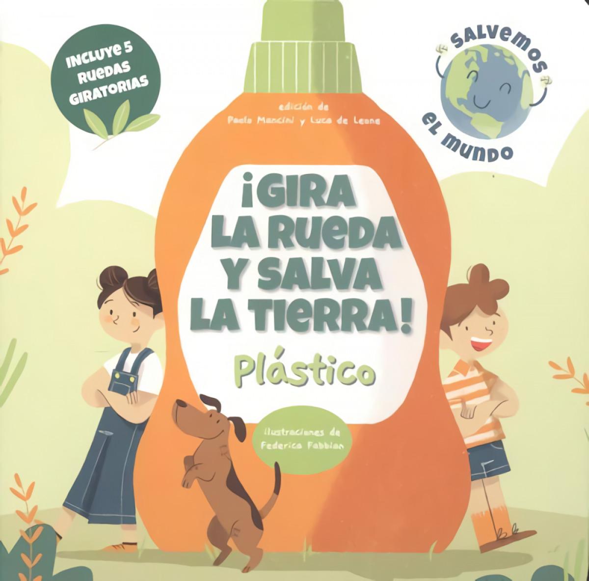 GIRA LA RUEDA Y SALVA LA TIERRA PLASTICO! (VVKIDS 9788468272221