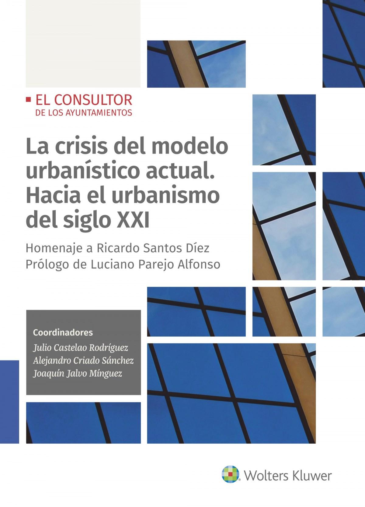 La crisis del modelo urban¡stico actual. Hacia el urbanismo del s 9788470528378