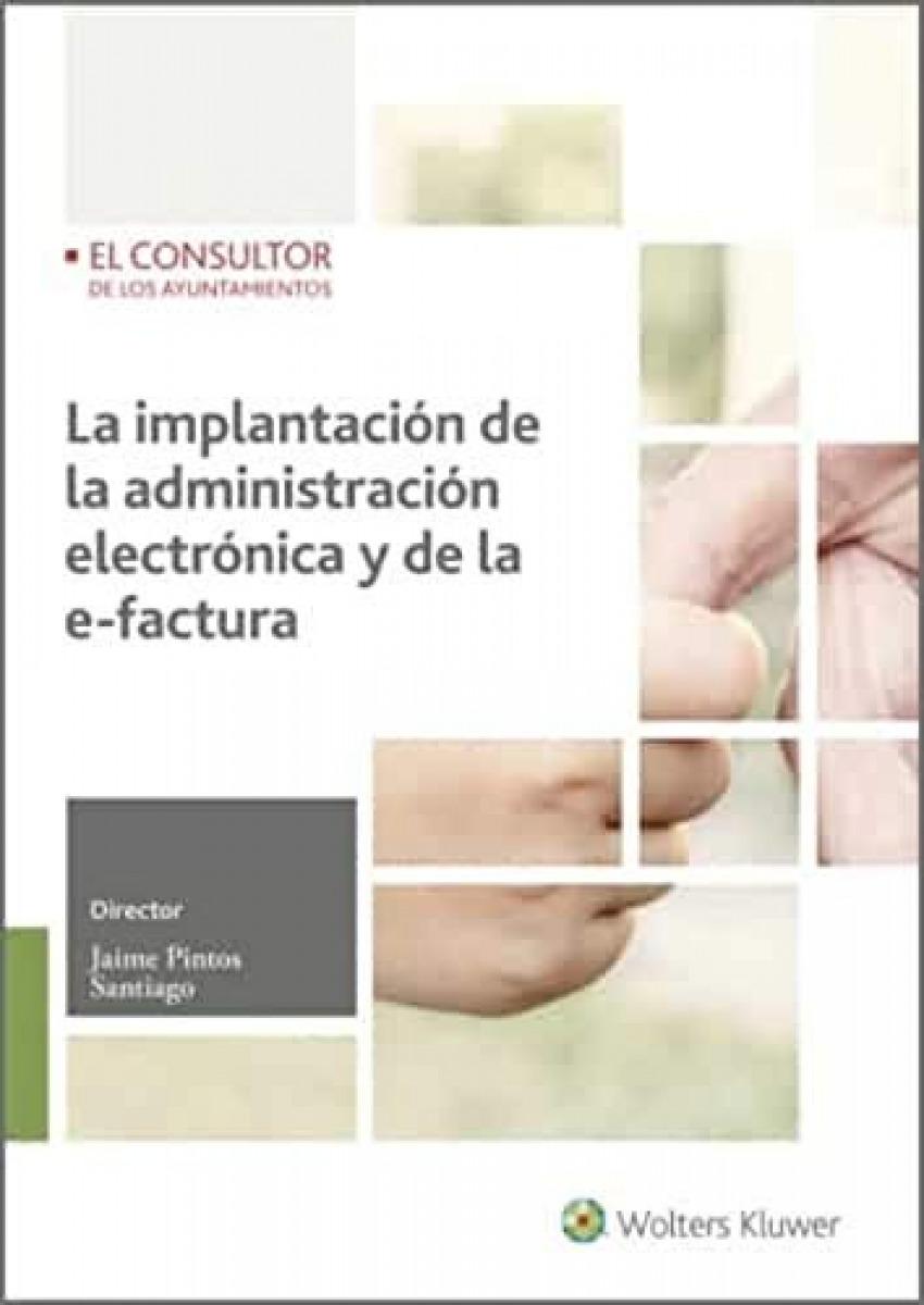 La implantación de la administración electrónica y de la e-factur 9788470528422