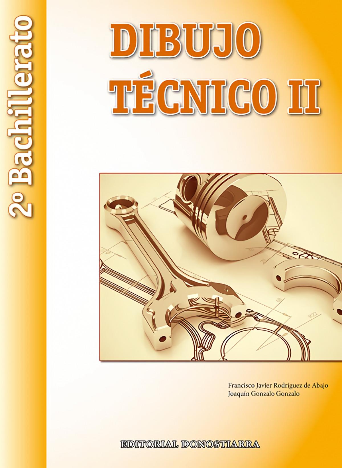 Dibujo técnico II. 2o. bachillerato 9788470635397
