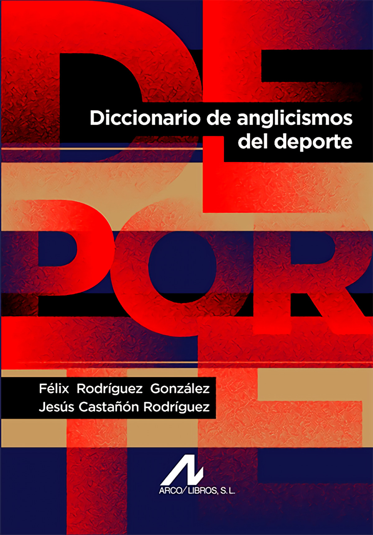 DICCIONARIO DE ANGLICISMOS DEL DEPORTE 9788476353264