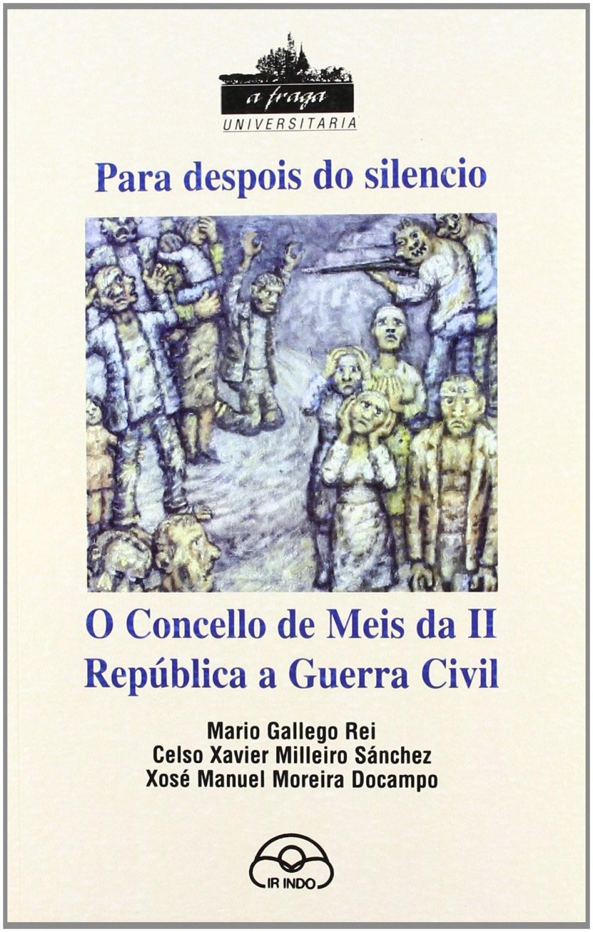 Para despois do silencio:o concello de Meis da II republica a guerra civil 9788476806920