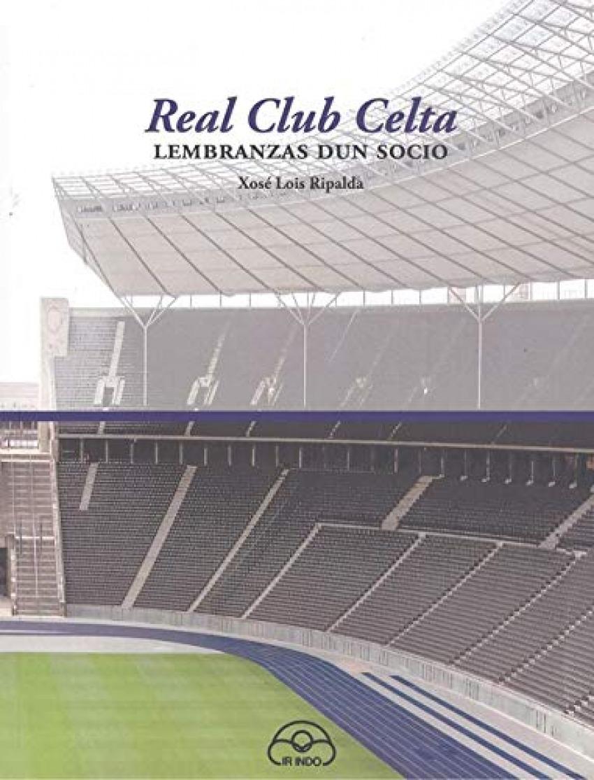 Real club celta.lembranzas dun socio 9788476807576
