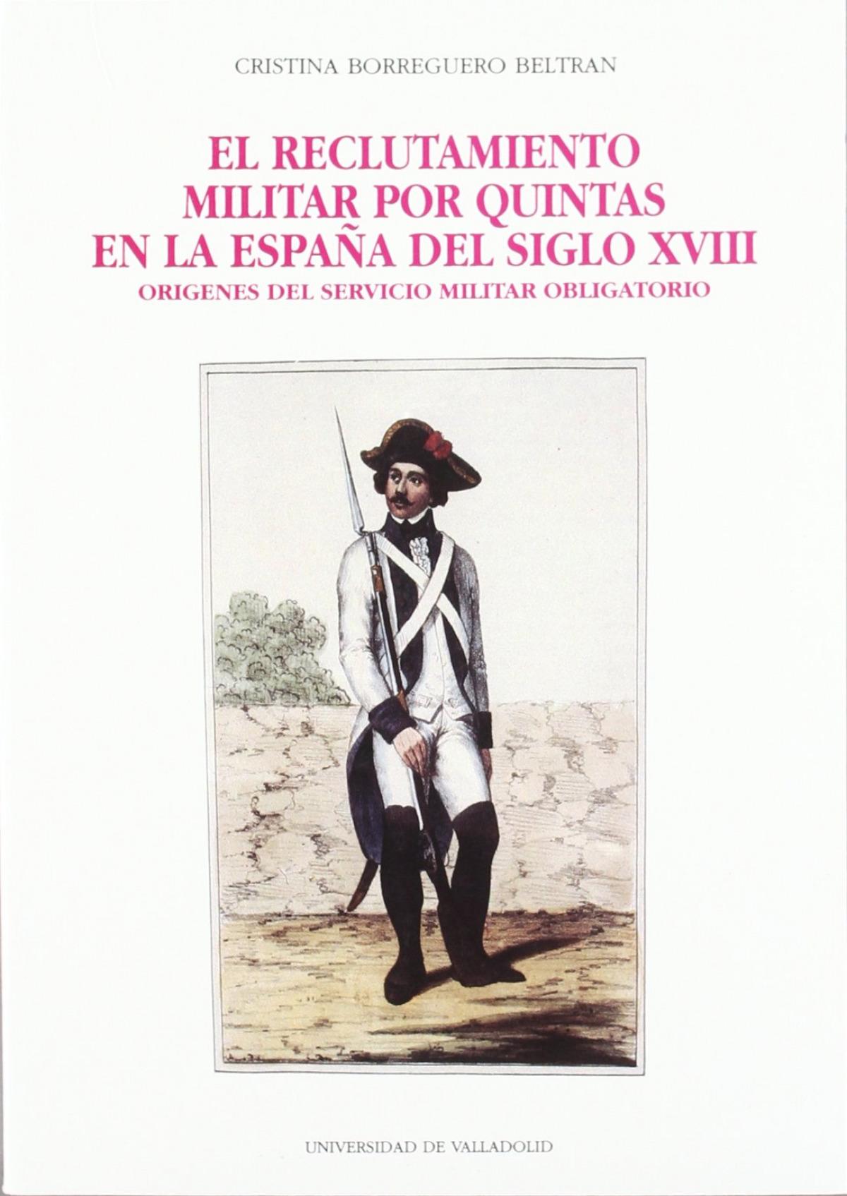Reclutamiento Militar Por Quintas En La España Del Siglo Xviii, El. Or¡genes Del Servicio Mil