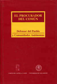Procurador Del Común: Defensor Del Pueblo Y Comunidades Autonomas, El 9788477625506