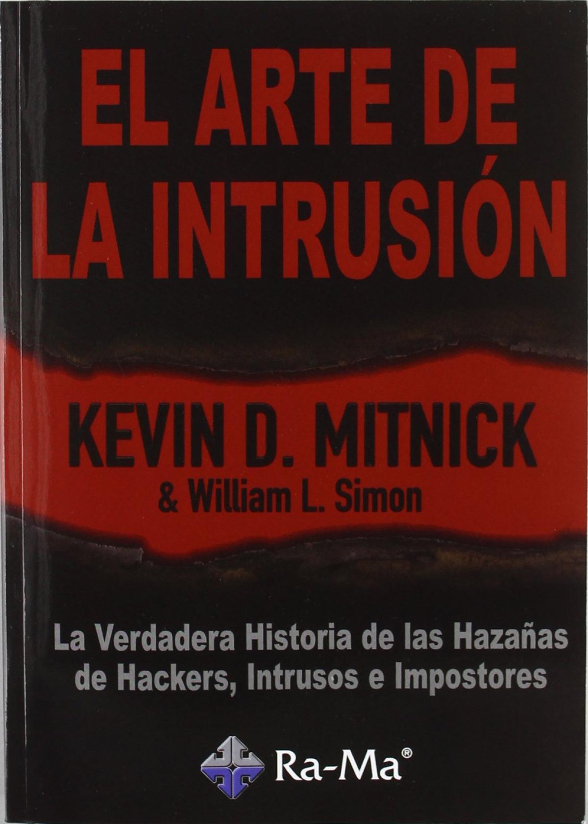 ARTE DE LA INTRUSION: LA VERDADERA HISTORIA HAZAñAS 9788478977482