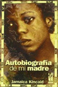 Autobiograf¡a de mi madre 9788481364750