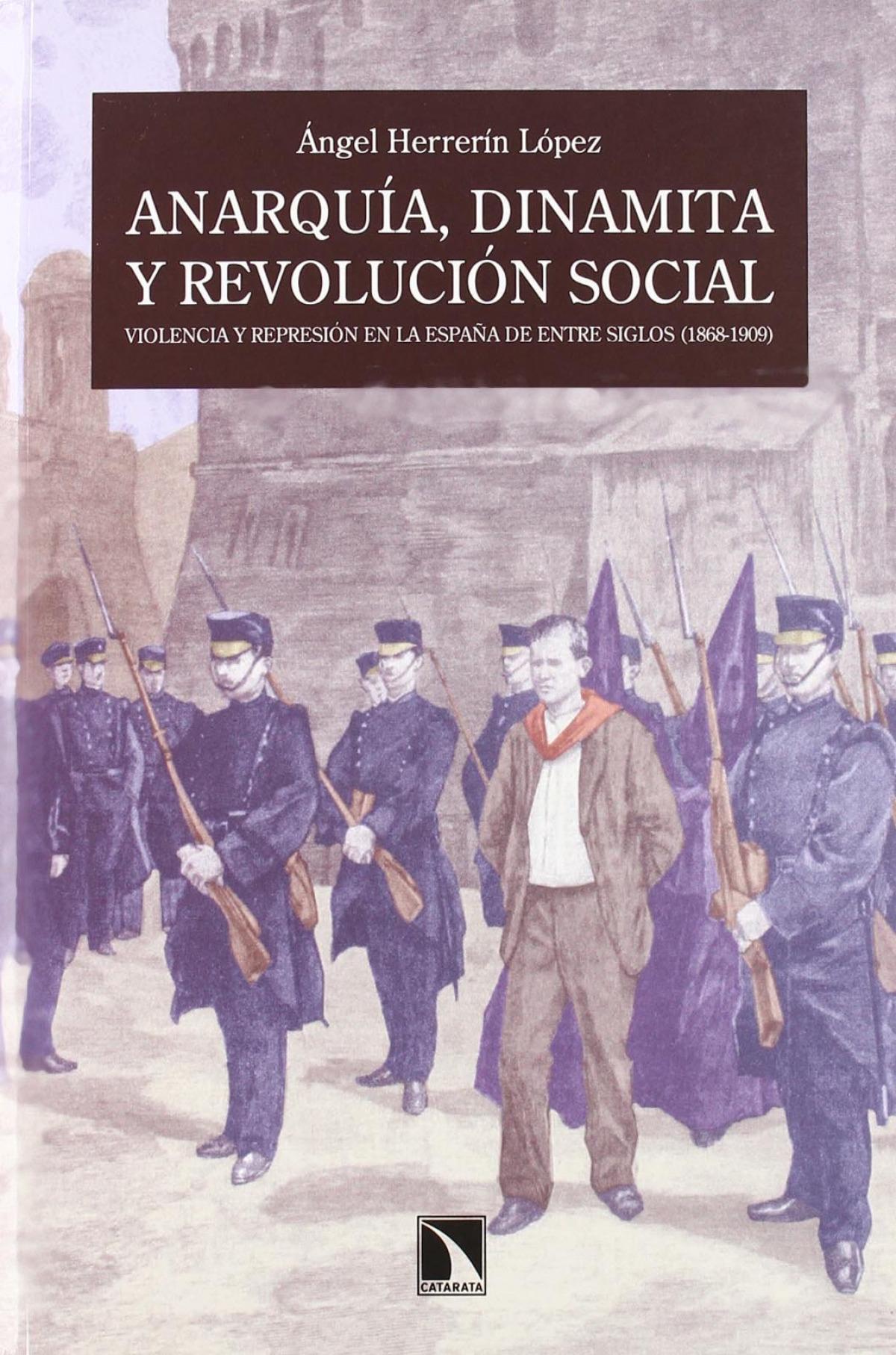 357.ANARQUIA, DINAMITA Y REVOLUCION SOCIAL (MAYOR) 9788483195826