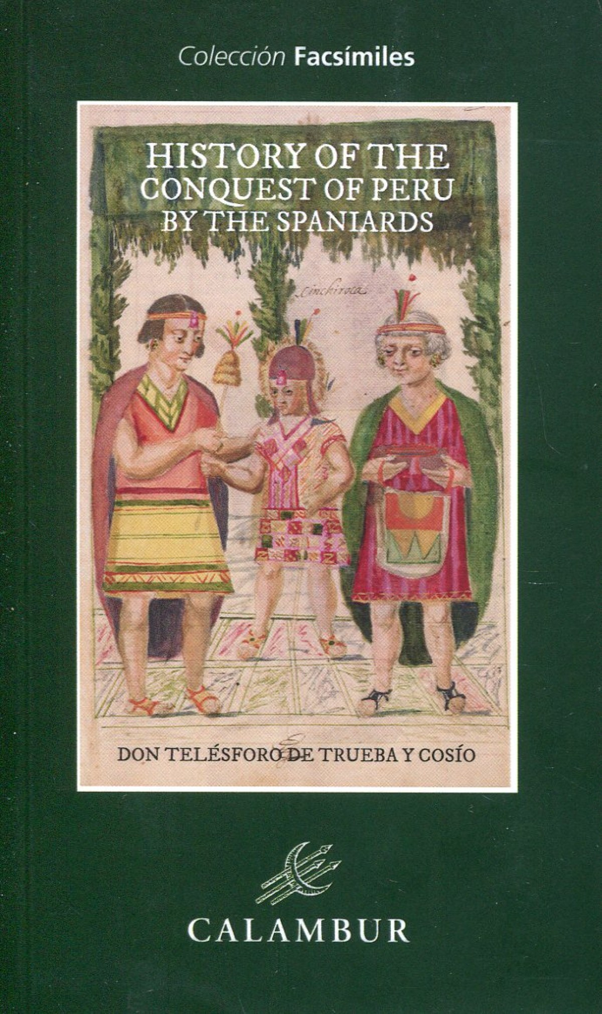 HISTORY OF THE CONQUEST OF PERU BY THE SPANIARDS 9788483595145