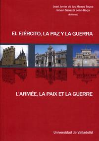 Ejército, La Paz Y La Guerra, El / L armee, La Paix Et La Guerre 9788484484943