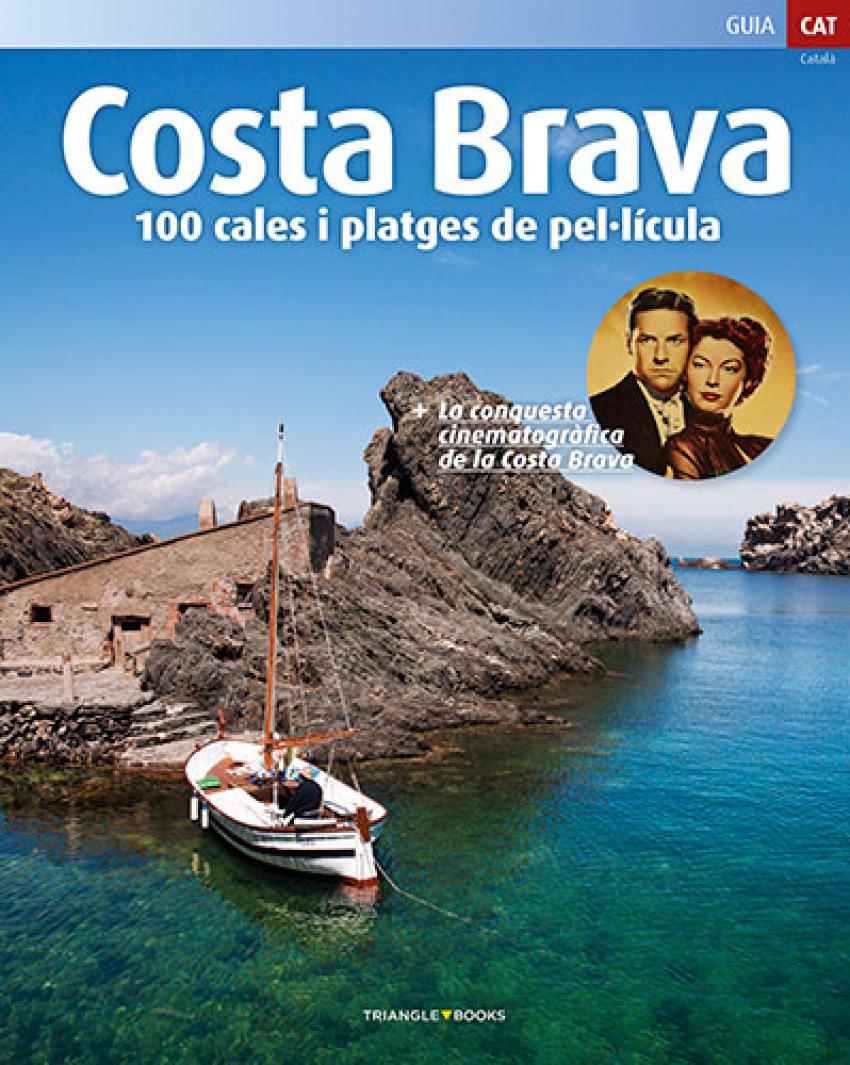 COSTA BRAVA 100 CALES I PLATGES DE PEL.LICULA 9788484787693