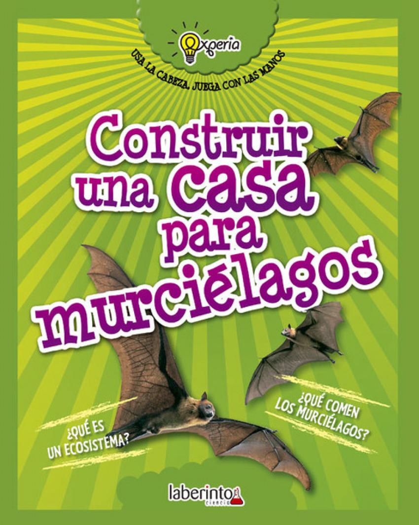 CONSTRUIR UNA CASA PARA MURCIÉLAGOS 9788484838982