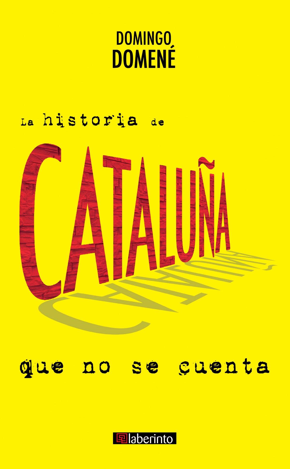 LA HISTORIA DE CATALUñA QUE NO SE CUENTA 9788484839460