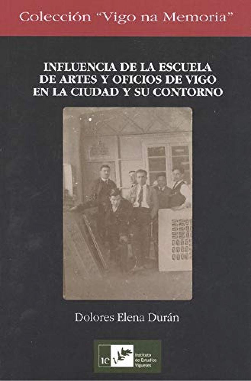 INFLUENCIA DE LA ESCUELA DE ARTES Y OFICIOS DE VIGO EN LA CIUDAD Y SU CONTORNO 9788489599802