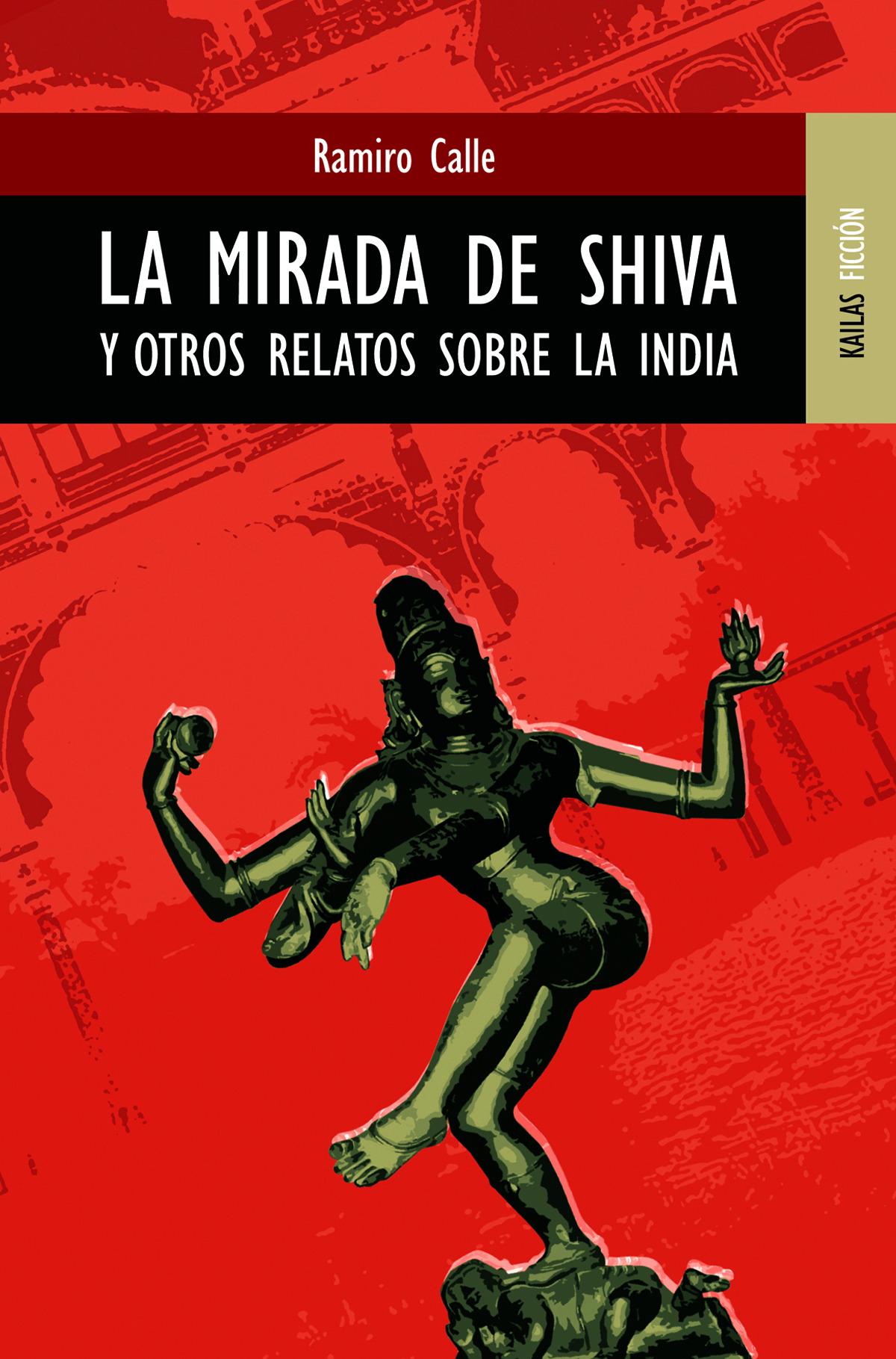 Mirada de shiva y otros relatos sobre la india 9788489624214