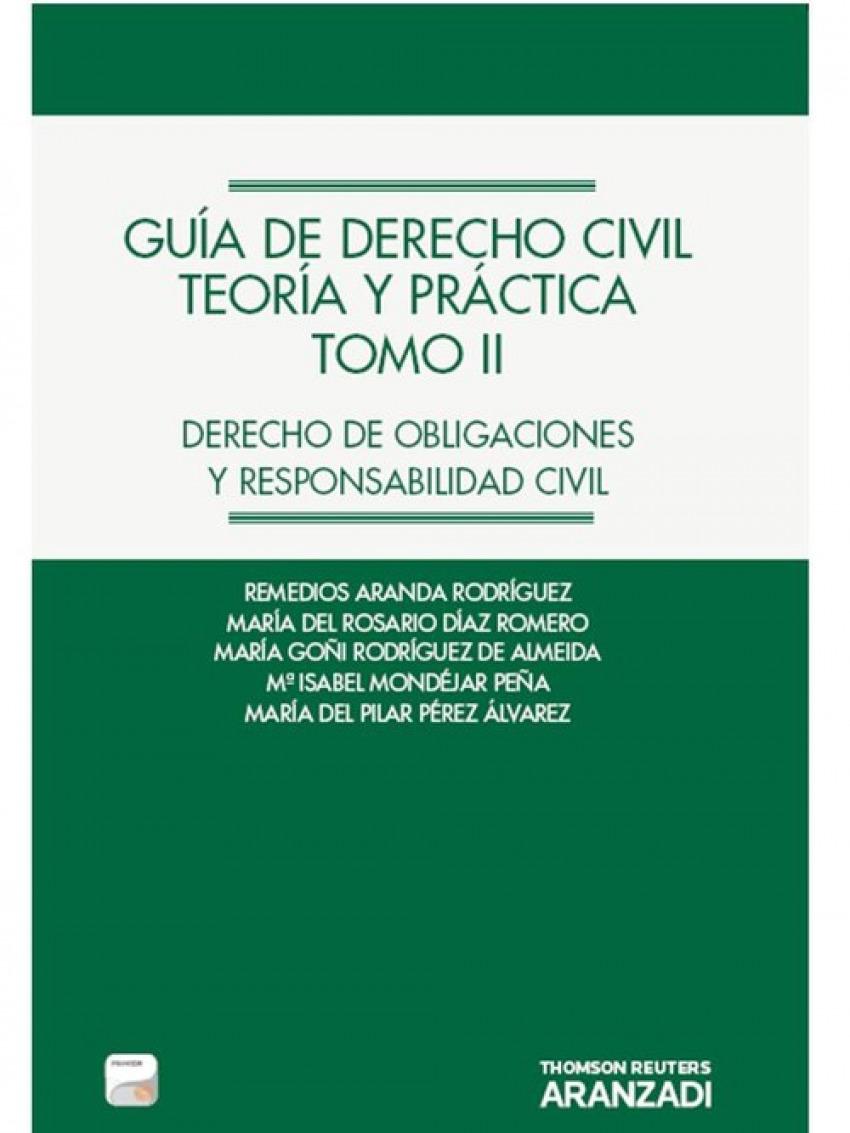 Gu¡a de Derecho Civil: Teoria y práctica. Tomo II 9788490148433