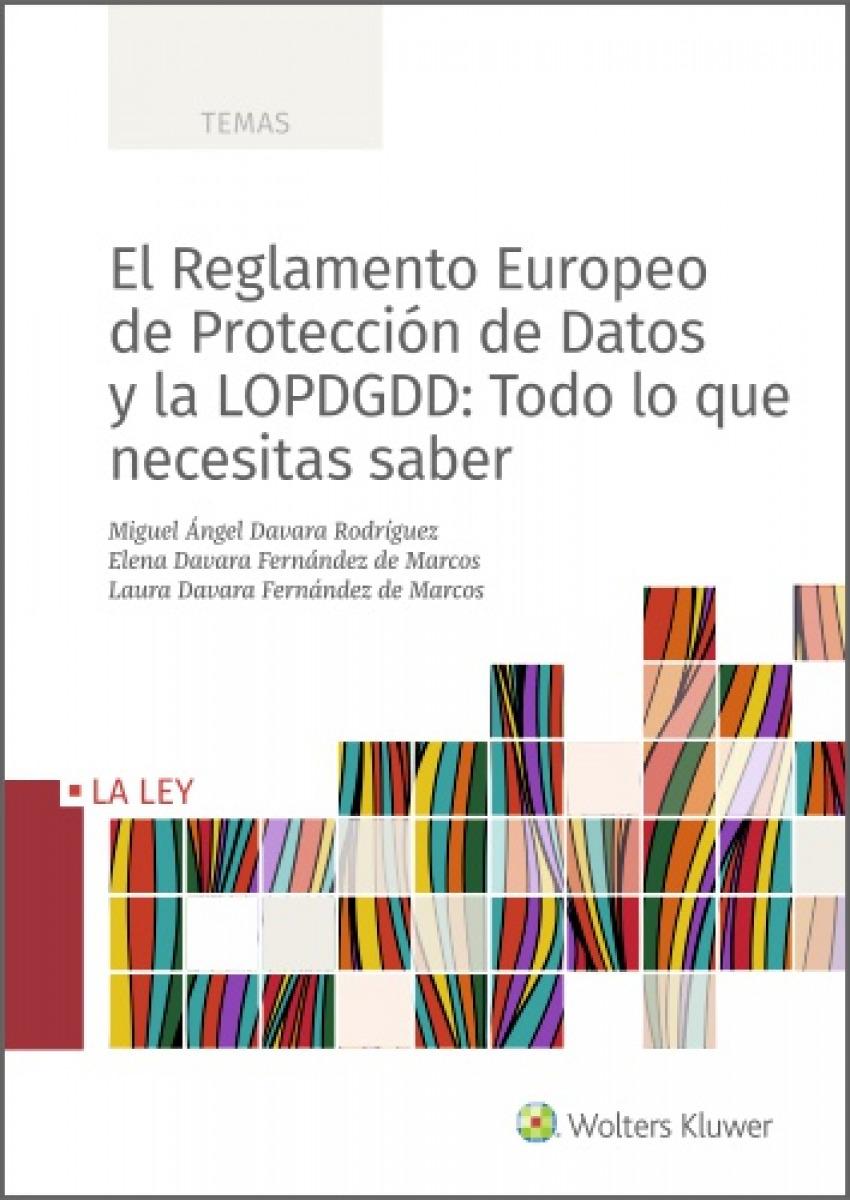 El Reglamento Europeo de Protección de Datos y la LOPDGDD: Todo l 9788490209455