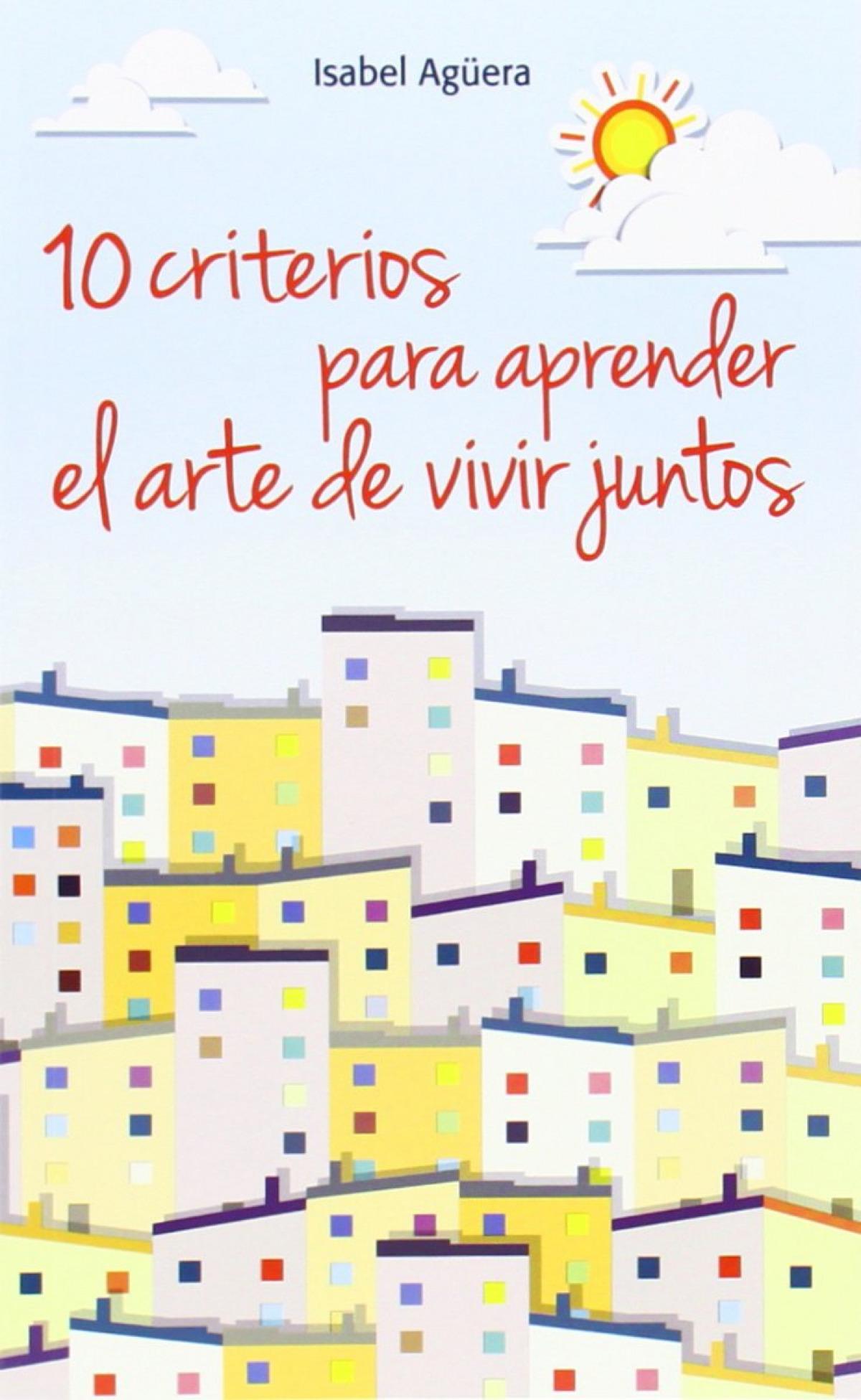 10 CRITERIOS PARA APRENDER EL ARTE DE VIVIR JUNTOS. 9788490231302