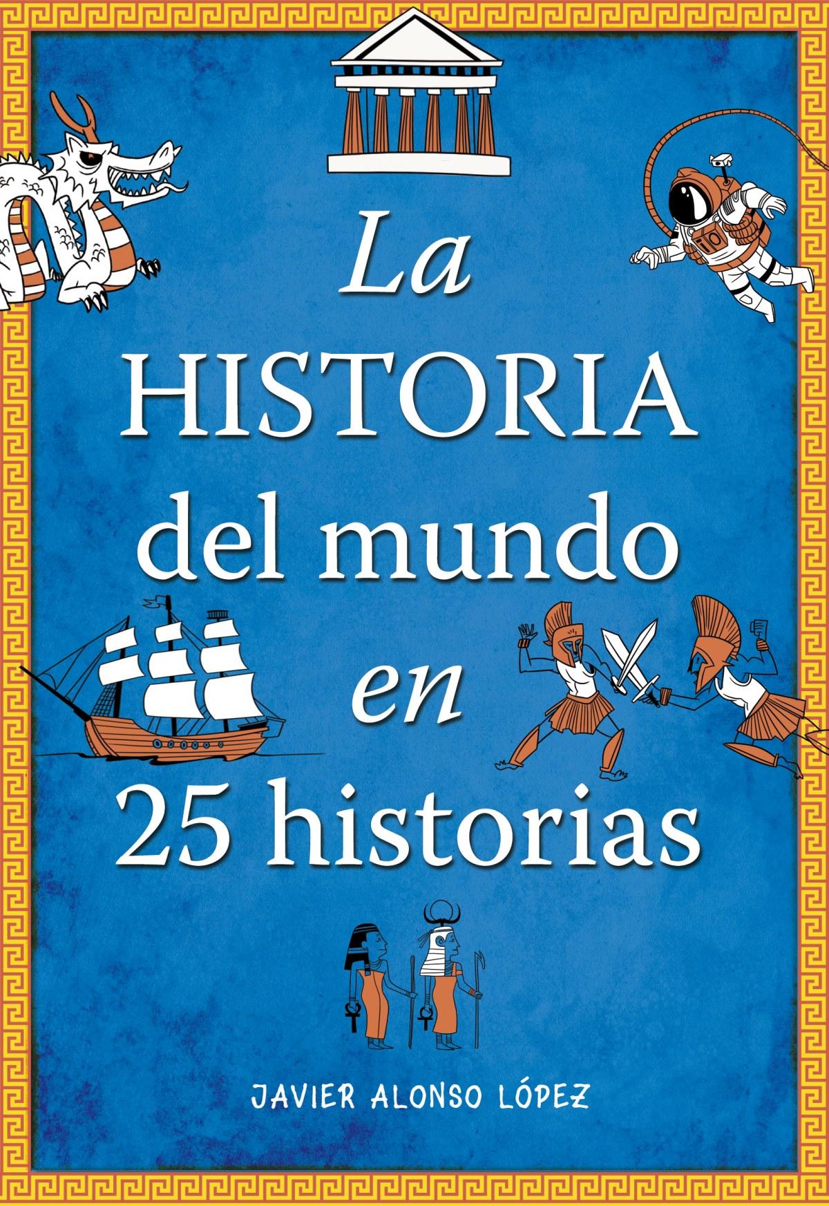 La historia del mundo en 25 historias 9788490430415