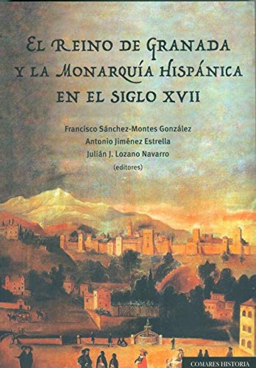 REINO DE GRANADA Y LA MONARQUIA HISPANICA EN S XVII 9788490459652