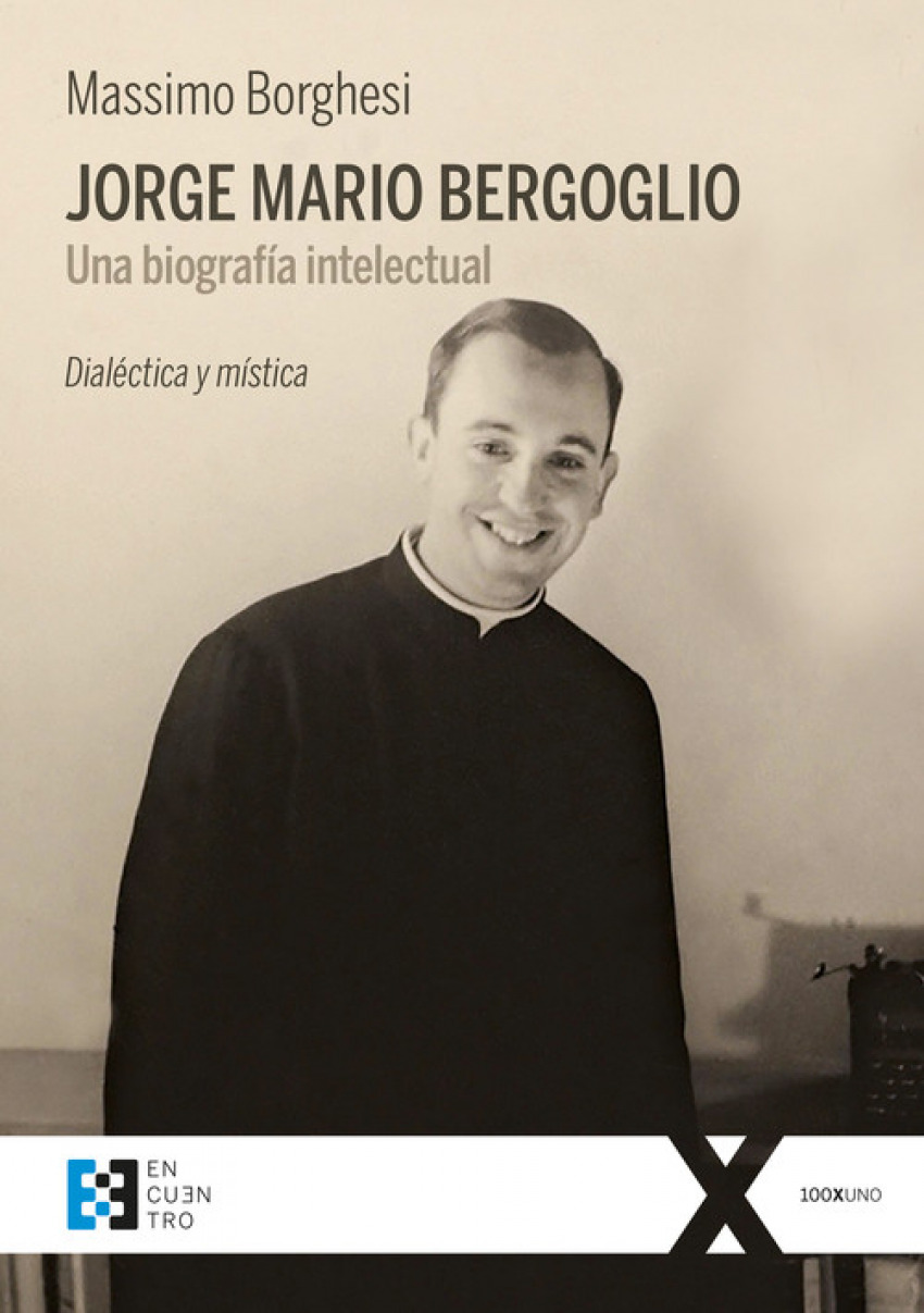 JORGE MARIO BERGOGLIO. UNA BIOGRAFÍA INTELECTUAL 9788490559406