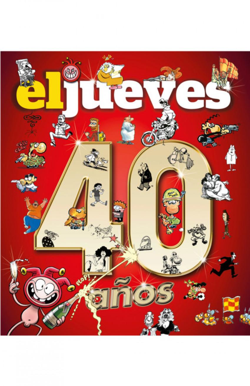 40 AñOS DE HISTORIA CON EL JUEVES 9788490568521