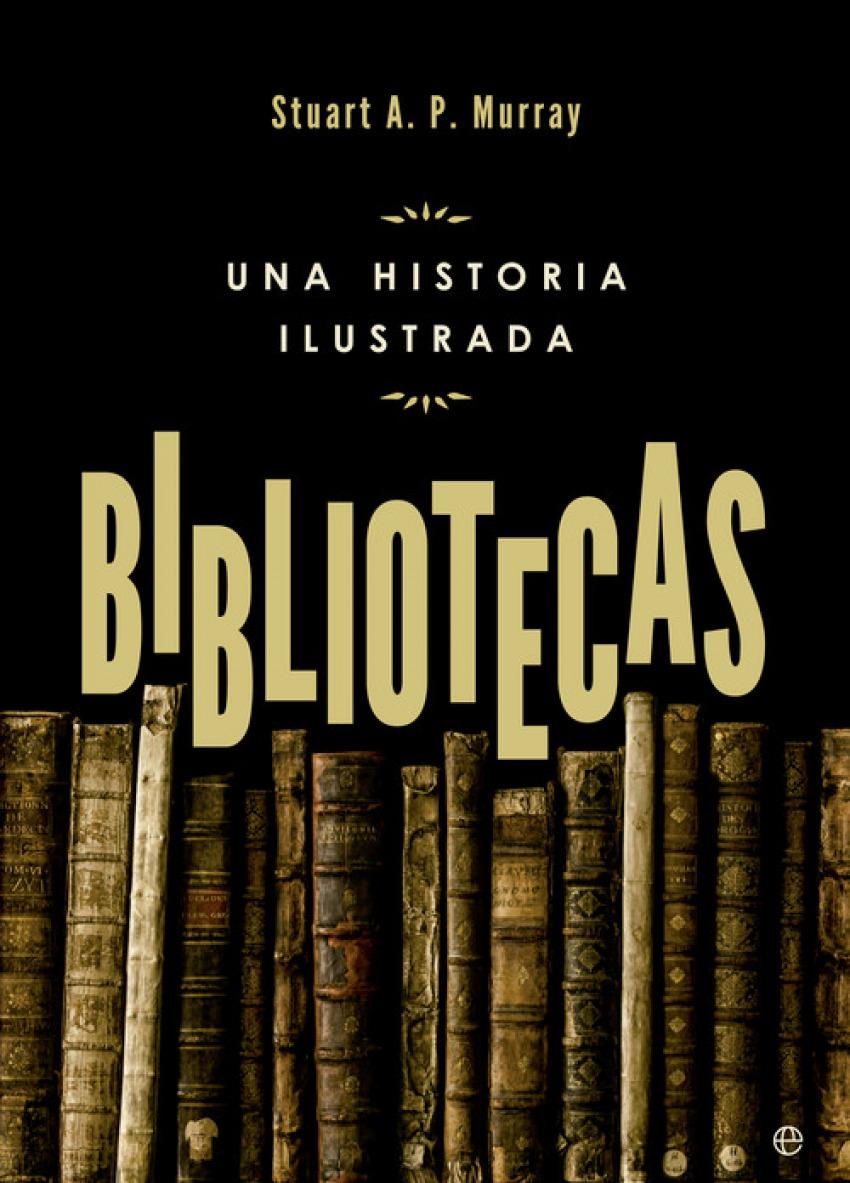 Bibliotecas: una historia ilustrada 9788490602195
