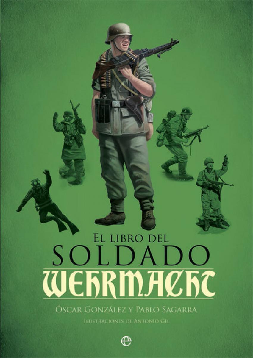 El libro del soldado de la Wehrmcht 9788490609460