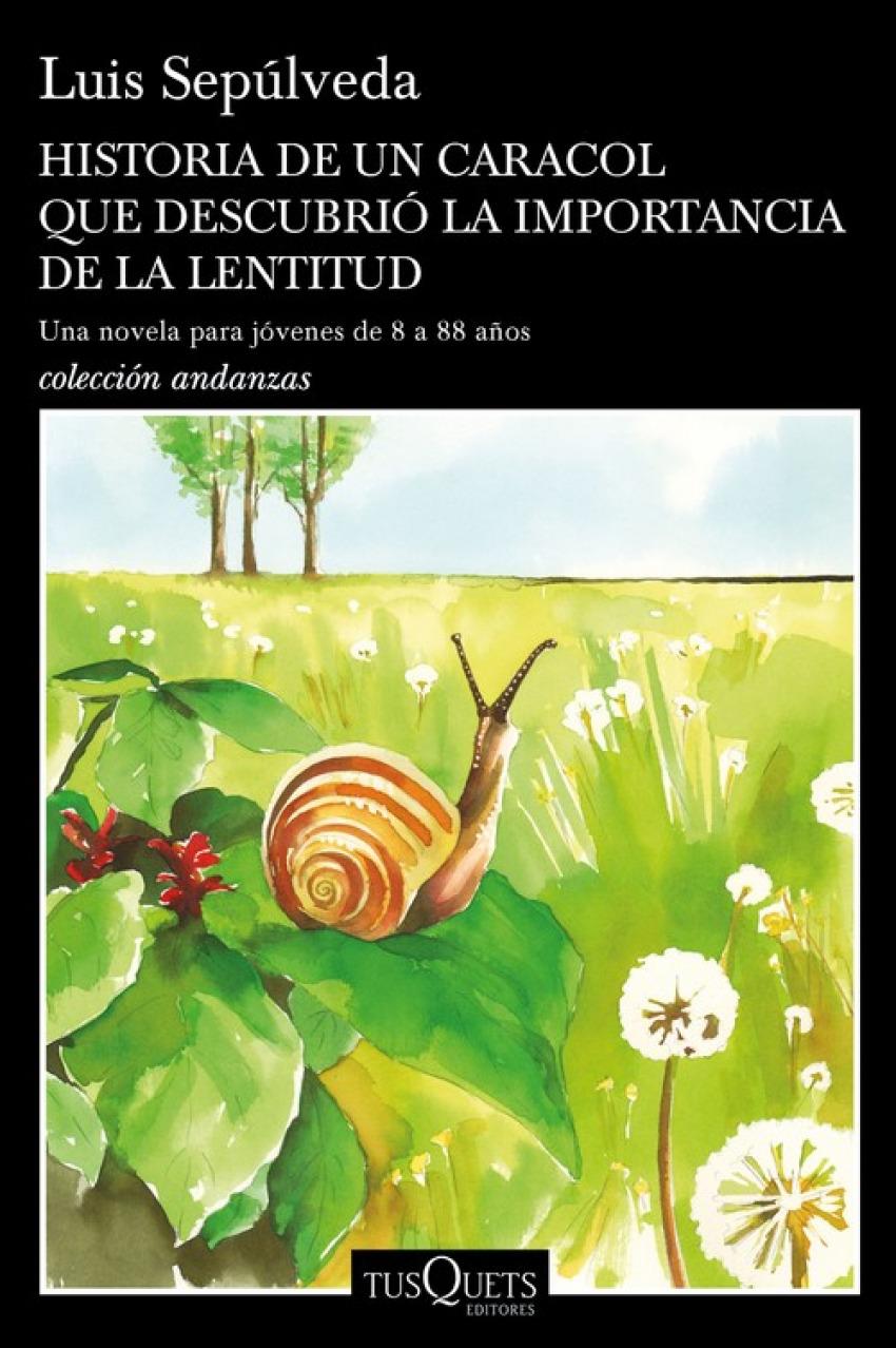 HISTORIA DE UN CARACOL QUE DESCUBRIÓ LA IMPORTANCIA DE LA LENTITUD 9788490665404
