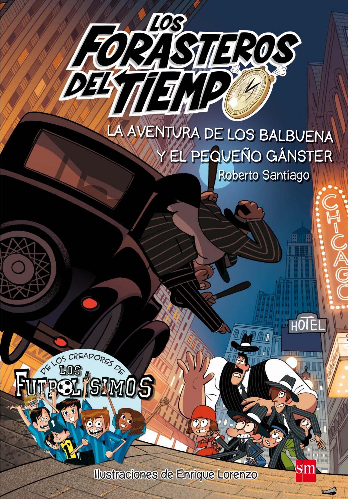 LA AVENTURA DE LOS BALBUENA Y EL PEQUEñO GÁNSTER 9788491072669