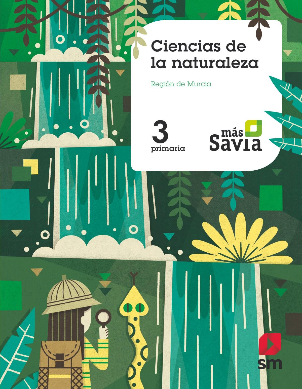 CIENCIAS NATURALES 3o.PRIMARIA MAS SAVIA MURCIA 9788491077428