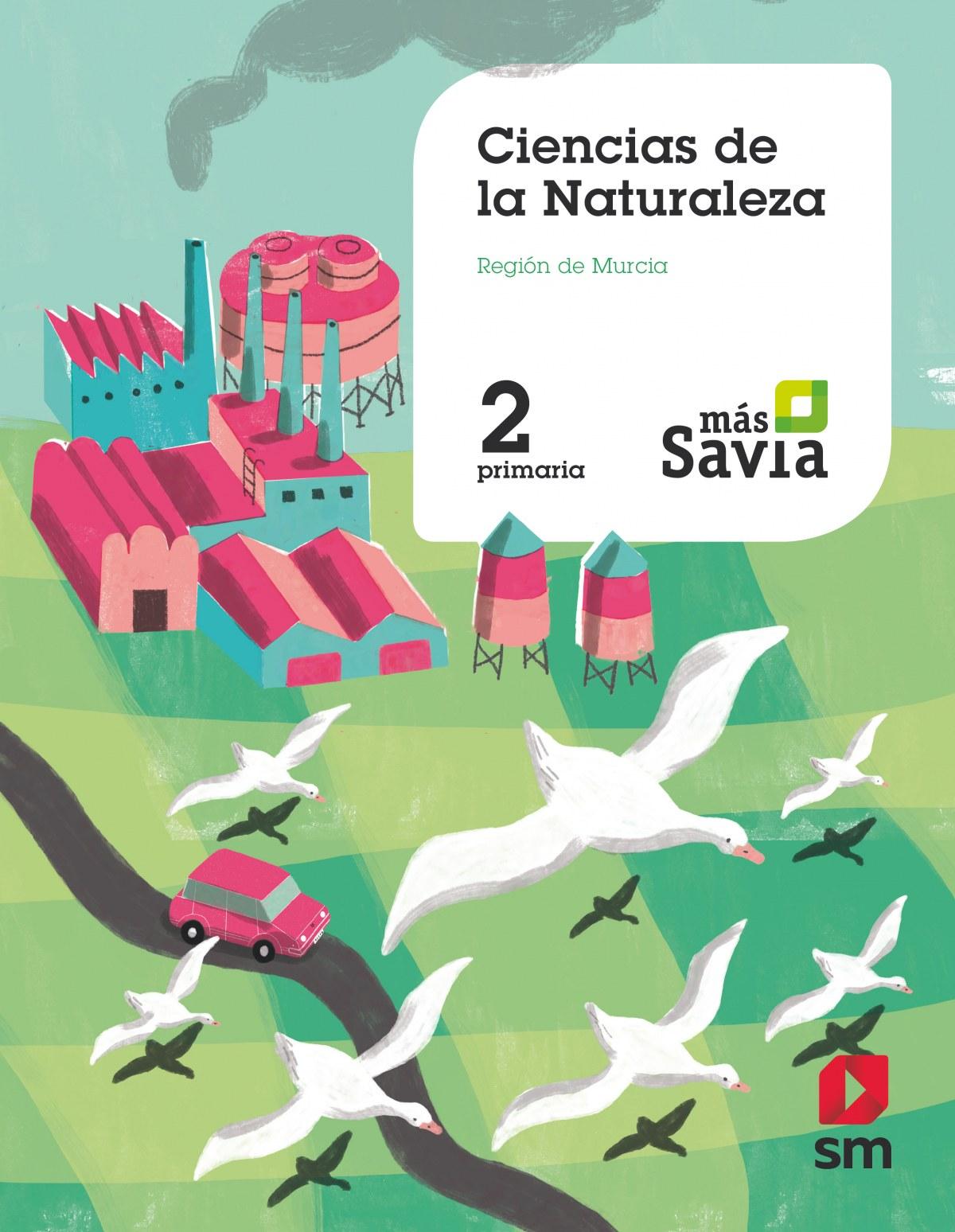 CIENCIAS DE LA NATURALEZA 2o. PRIMARIA MAS SAVIA MURCIA 9788491078326