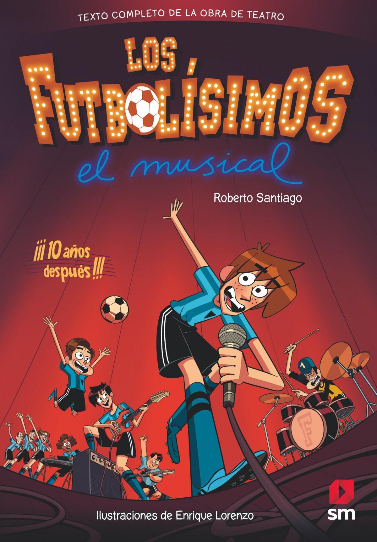 LOS FUTBOLÍSIMOS. EL MUSICAL 9788491079415