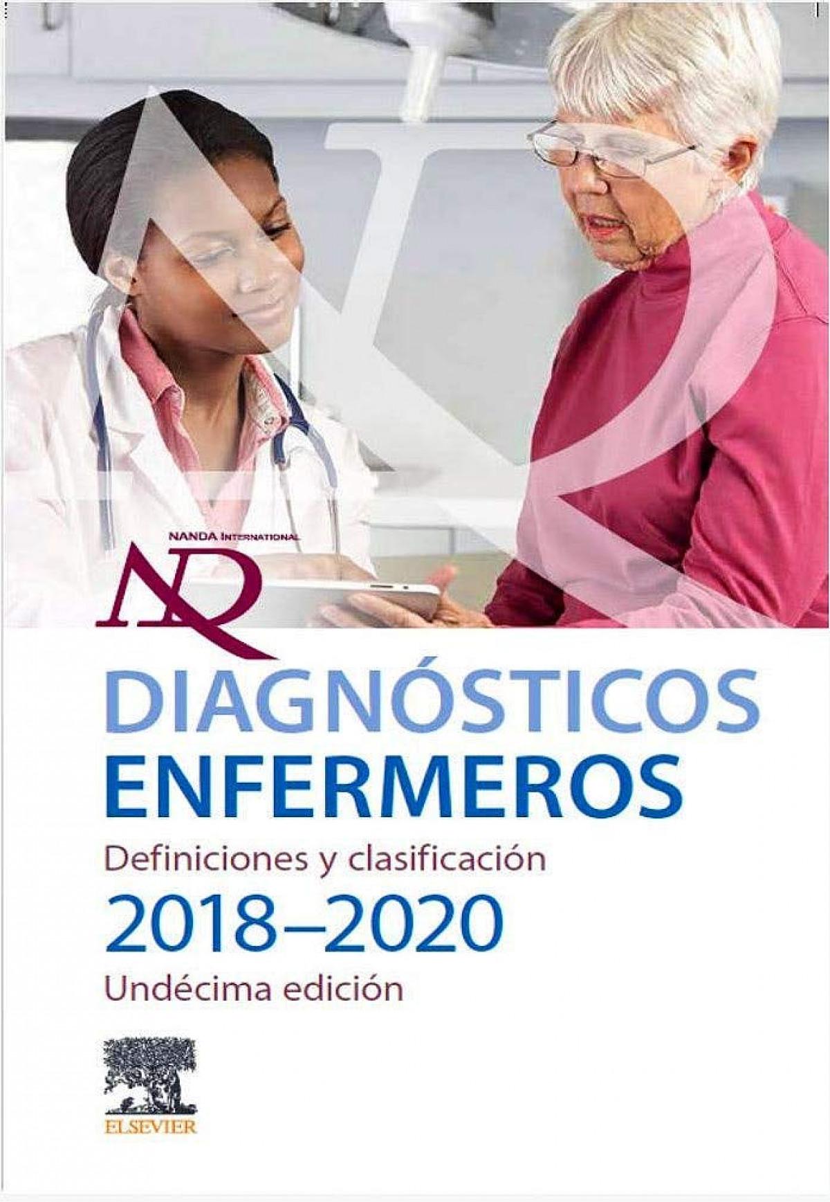 DIAGNÓSTICOS ENFERMEROS. DEFINICIONES Y CLASIFICACIÓN 2018/2020 9788491134497
