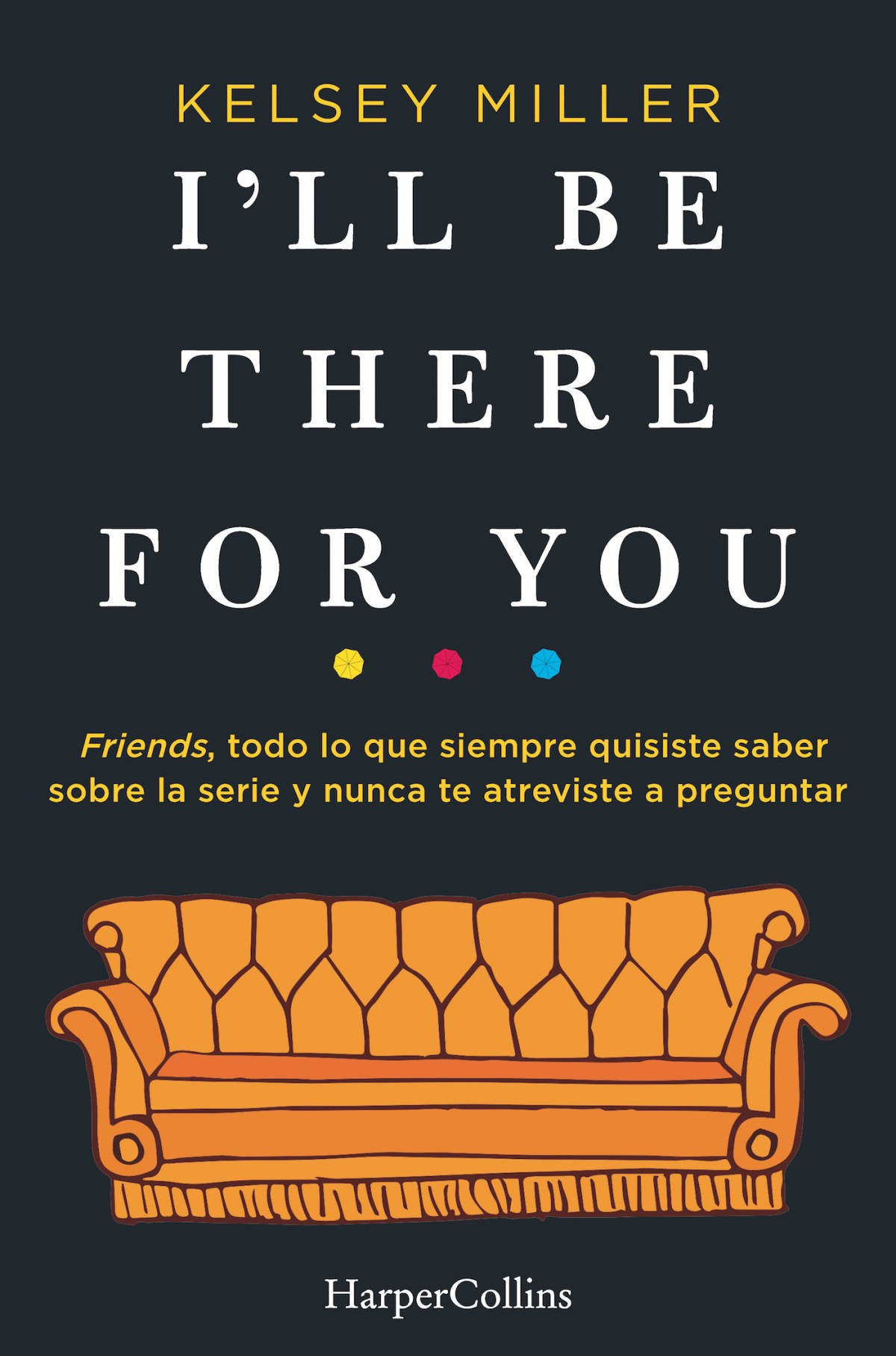 I´LL BE THERE FOR YOU 9788491393436