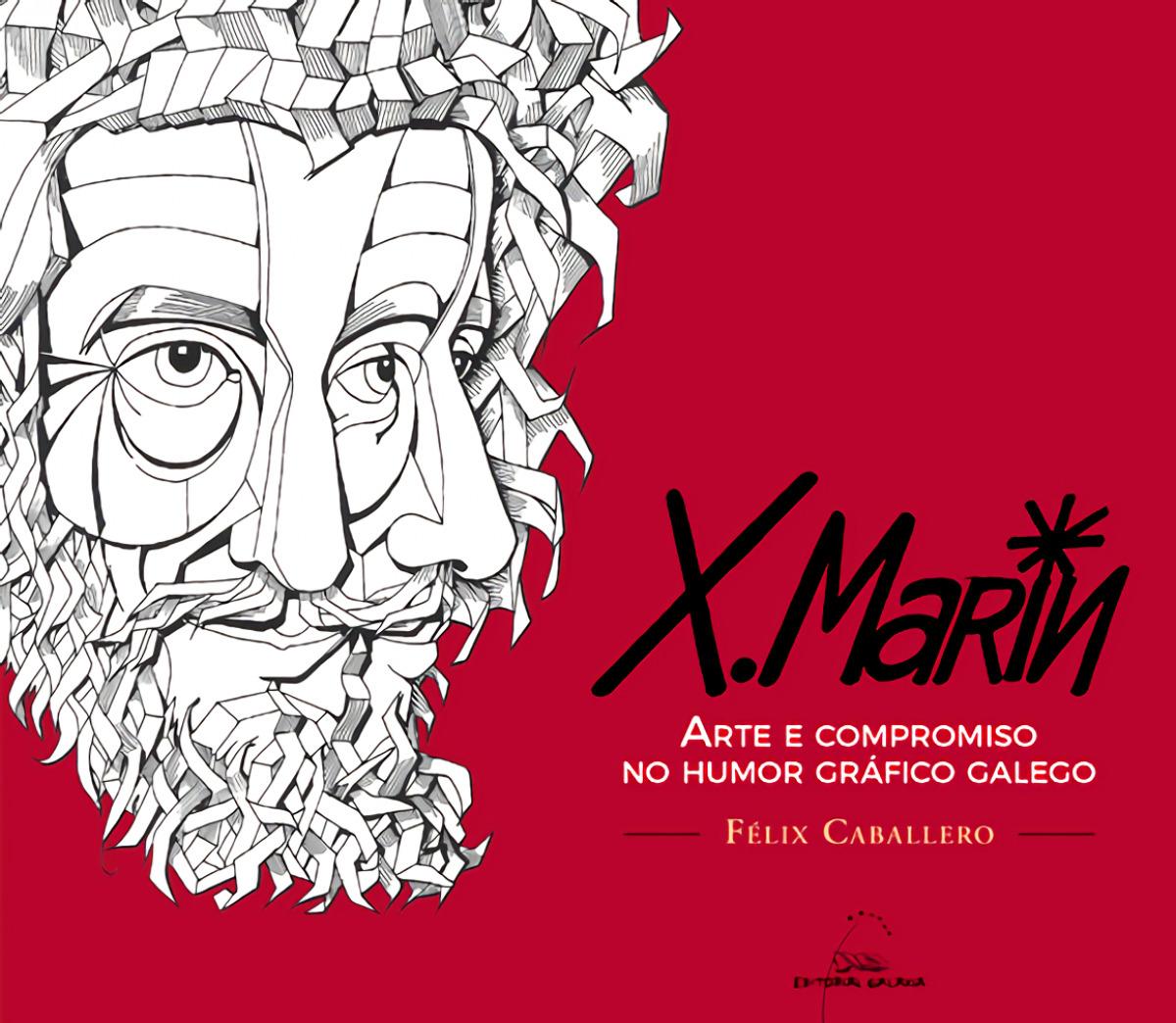 XAQUÍN MARÍN.ARTE E COMPROMISO NO HUMOR GRÁFICO GALEGO 9788491511687