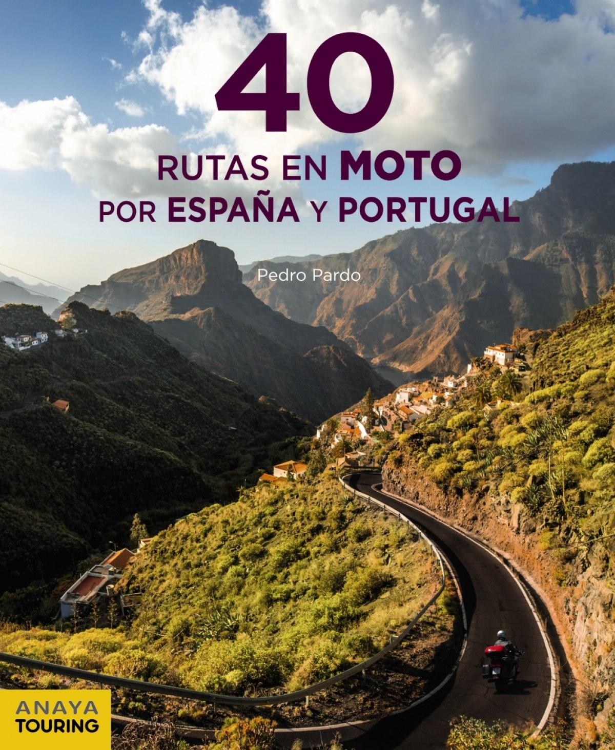40 RUTAS EN MOTO POR ESPAñA Y PORTUGAL 9788491582199