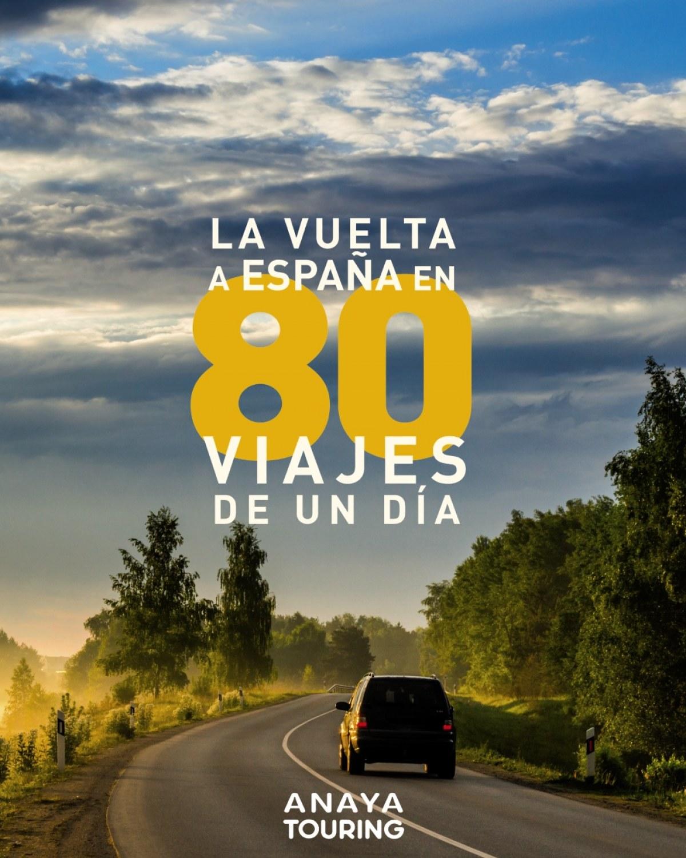 LA VUELTA A ESPAñA EN 80 VIAJES DE UN DÍA 9788491582403