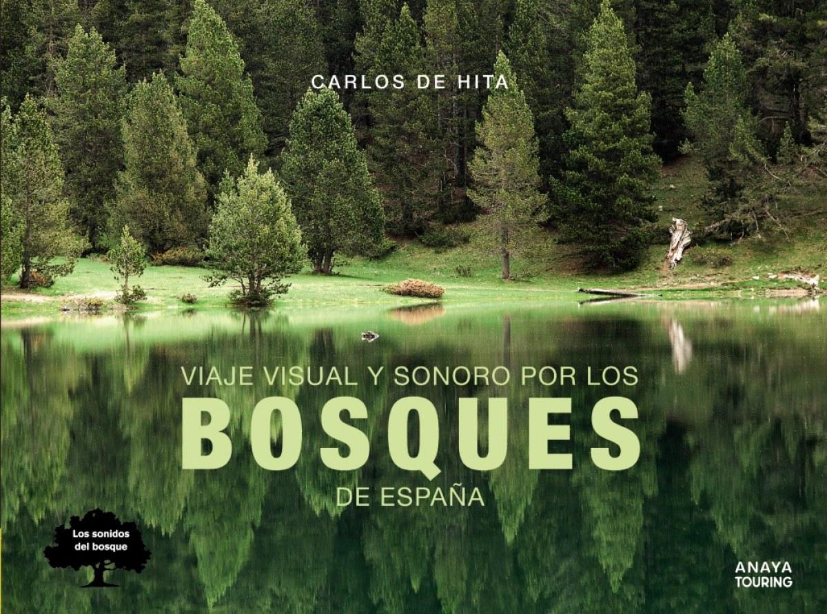 VIAJE VISUAL Y SONORO POR LOS BOSQUES DE ESPAñA 9788491582410