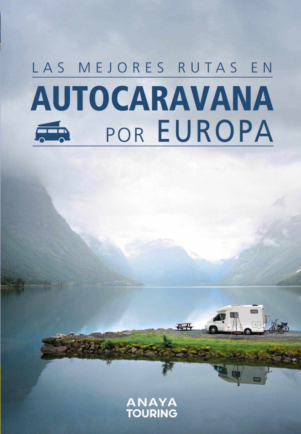 MEJORES RUTAS EN AUTOCARAVANA POR EUROPA 9788491582427